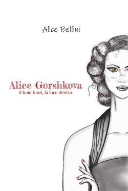Alice Gorshkova - il buio fuori, la luce dentro