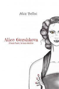 Alice Gorshkova – il buio fuori, la luce dentro