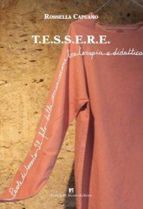 T.E.S.S.E.R.E. Parole di tessuto. Il filo della comunicazione tra terapia e didattica